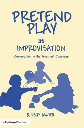 Pretend Play As Improvisation: Conversation in the Preschool Classroom, 1st Edition (e-Book) book cover