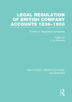 Legal Regulation of British Company Accounts 1836-1900 (RLE Accounting)