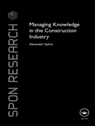 Managing Knowledge in the Construction Industry book cover