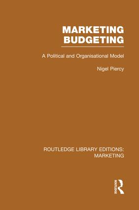 Marketing Budgeting (RLE Marketing): A Political and Organisational Model book cover