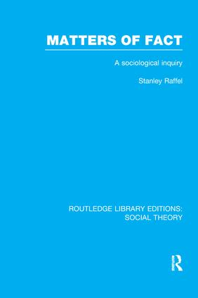 Matters of Fact (RLE Social Theory): A Sociological Inquiry book cover