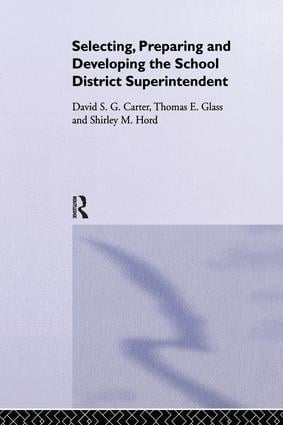 Selecting, Preparing And Developing The School District Superintendent: 1st Edition (Paperback) book cover