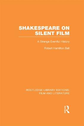 Shakespeare on Silent Film: A Strange Eventful History, 1st Edition (Paperback) book cover