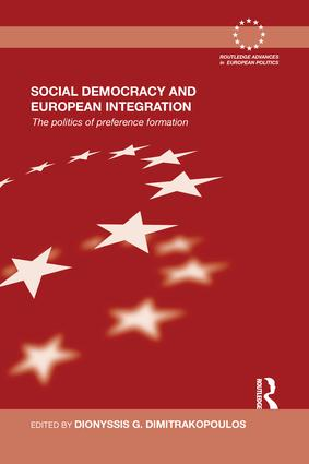 Social Democracy and European Integration: The politics of preference formation, 1st Edition (e-Book) book cover