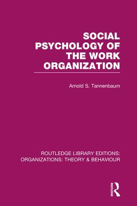 Social Psychology of the Work Organization (RLE: Organizations)