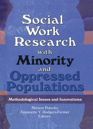 Social Work Research with Minority and Oppressed Populations: Methodological Issues and Innovations, 1st Edition (Paperback) book cover