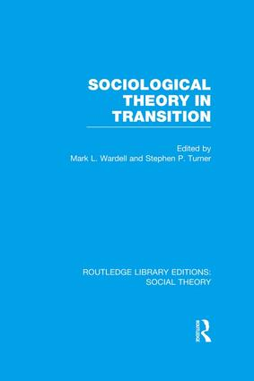 Sociological Theory in Transition (RLE Social Theory)