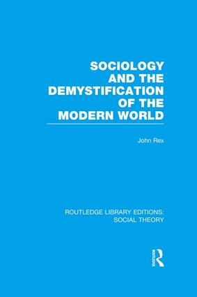 Sociology and the Demystification of the Modern World (RLE Social Theory): 1st Edition (Paperback) book cover