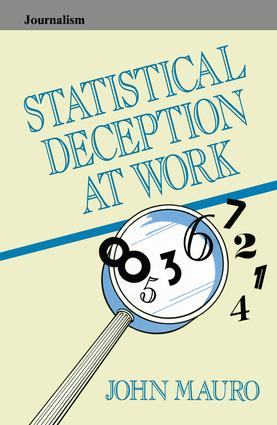 Statistical Deception at Work: 1st Edition (Paperback) book cover