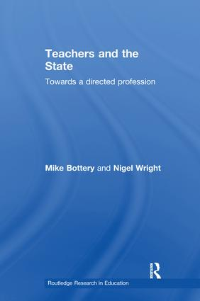 Teachers and the State: Towards a Directed Profession, 1st Edition (Paperback) book cover