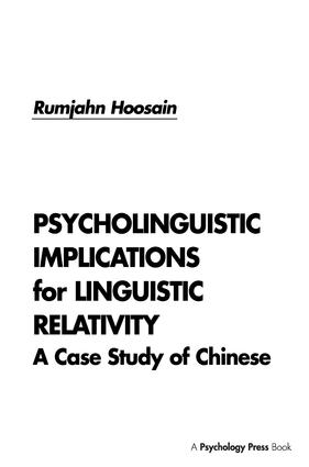 Psycholinguistic Implications for Linguistic Relativity: A Case Study of Chinese, 1st Edition (Paperback) book cover