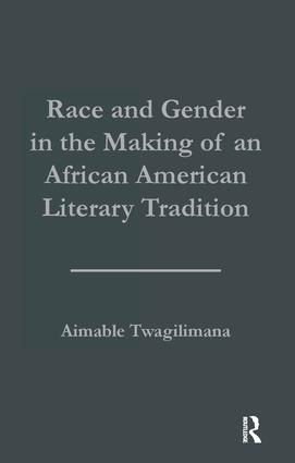 Race and Gender in the Making of an African American Literary Tradition