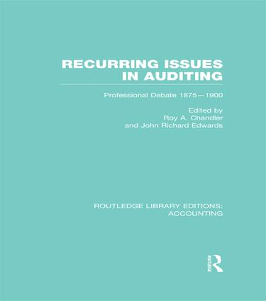 Recurring Issues in Auditing (RLE Accounting): Professional Debate 1875-1900, 1st Edition (Paperback) book cover