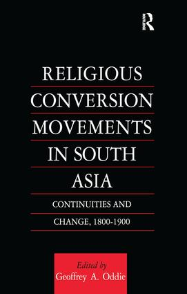 Religious Conversion Movements in South Asia: Continuities and Change, 1800-1990, 1st Edition (Paperback) book cover
