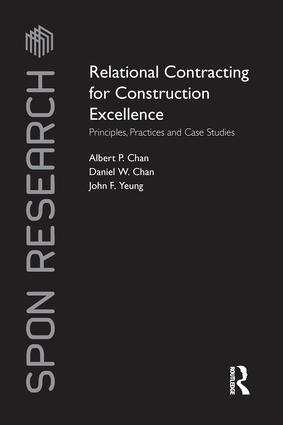 Relational Contracting for Construction Excellence: Principles, Practices and Case Studies book cover