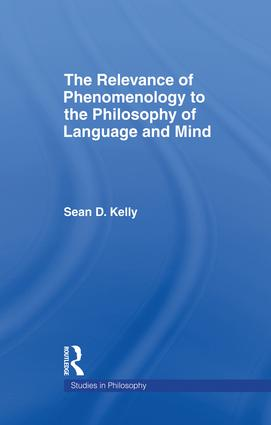 The Relevance of Phenomenology to the Philosophy of Language and Mind (e-Book) book cover