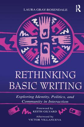 Rethinking Basic Writing: Exploring Identity, Politics, and Community in interaction, 1st Edition (Paperback) book cover