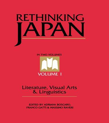 Rethinking Japan Vol 1.: Literature, Visual Arts & Linguistics, 1st Edition (Paperback) book cover