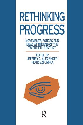 Rethinking Progress: Movements, Forces, and Ideas at the End of the Twentieth Century, 1st Edition (Paperback) book cover