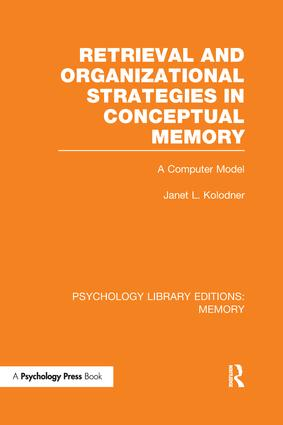 Retrieval and Organizational Strategies in Conceptual Memory (PLE: Memory): A Computer Model book cover
