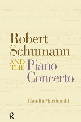 Robert Schumann and the Piano Concerto: 1st Edition (Paperback) book cover