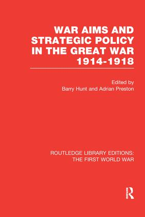 War Aims and Strategic Policy in the Great War 1914-1918 (RLE The First World War) book cover