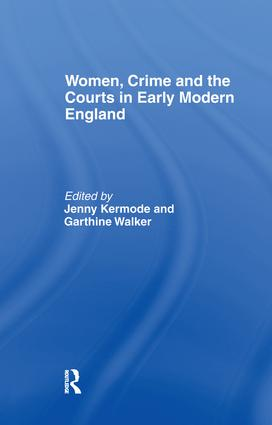 Women, Crime And The Courts In Early Modern England: 1st Edition (Paperback) book cover