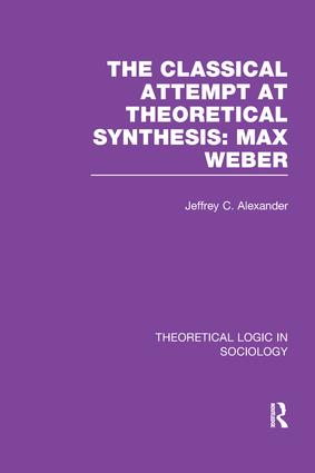 Classical Attempt at Theoretical Synthesis (Theoretical Logic in Sociology): Max Weber book cover