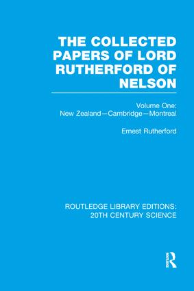 The Collected Papers of Lord Rutherford of Nelson: Volume 1 book cover