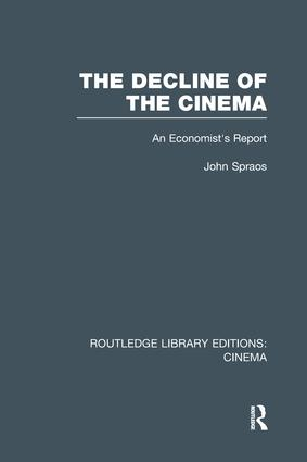The Decline of the Cinema: An Economist's Report book cover