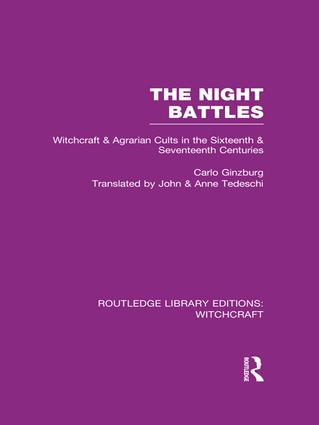 The Night Battles (RLE Witchcraft): Witchcraft and Agrarian Cults in the Sixteenth and Seventeenth Centuries book cover