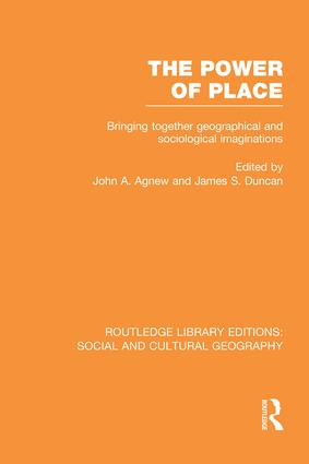 The Power of Place (RLE Social & Cultural Geography): Bringing Together Geographical and Sociological Imaginations, 1st Edition (Paperback) book cover