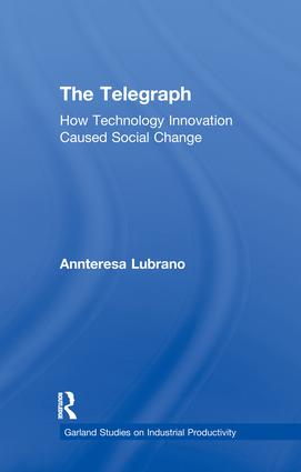 The Telegraph: How Technology Innovation Caused Social Change, 1st Edition (Paperback) book cover