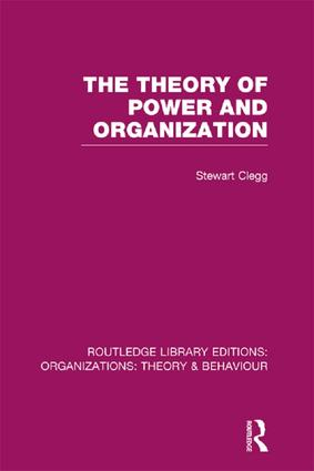 The Theory of Power and Organization (RLE: Organizations) book cover