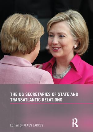 The US Secretaries of State and Transatlantic Relations: 1st Edition (Paperback) book cover