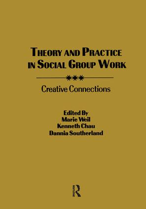 Theory and Practice in Social Group Work: Creative Connections, 1st Edition (Paperback) book cover