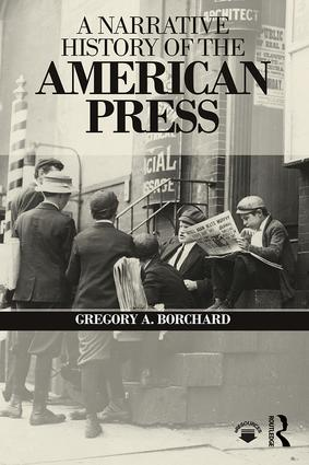 A Narrative History of the American Press: 1st Edition (Paperback) book cover