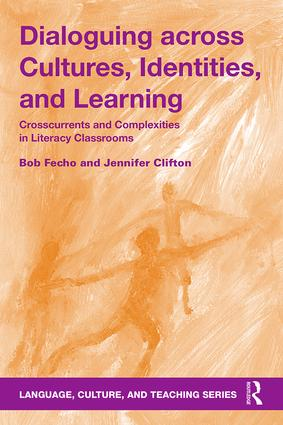 Dialoguing across Cultures, Identities, and Learning: Crosscurrents and Complexities in Literacy Classrooms book cover