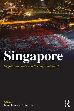 Singapore: Negotiating State and Society, 1965-2015, 1st Edition (Paperback) book cover