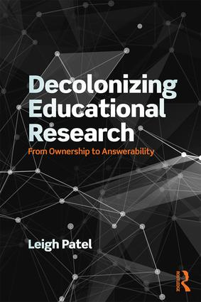 Decolonizing Educational Research: From Ownership to Answerability, 1st Edition (Paperback) book cover
