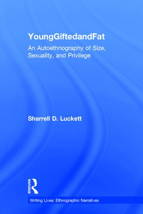 YoungGiftedandFat: An Autoethnography of Size, Sexuality, and Privilege book cover