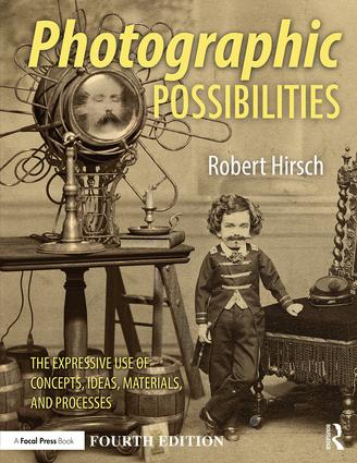 Photographic Possibilities: The Expressive Use of Concepts, Ideas, Materials, and Processes book cover
