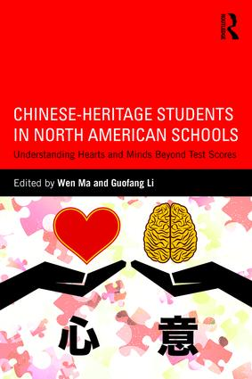 Chinese-Heritage Students in North American Schools: Understanding Hearts and Minds Beyond Test Scores, 1st Edition (Paperback) book cover