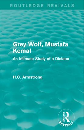 Grey Wolf-- Mustafa Kemal: An Intimate Study of a Dictator, 1st Edition (Paperback) book cover