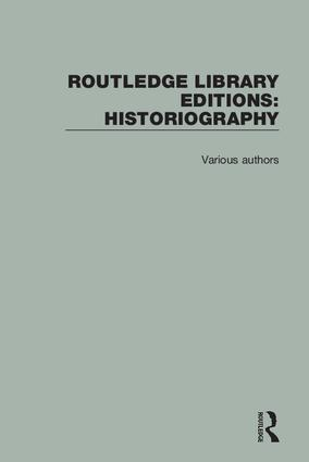 Routledge Library Editions: Historiography: 1st Edition (Hardback) book cover