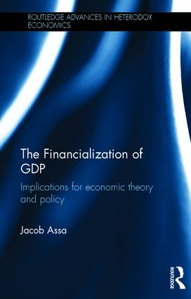 The Financialization of GDP: Implications for economic theory and policy, 1st Edition (Hardback) book cover