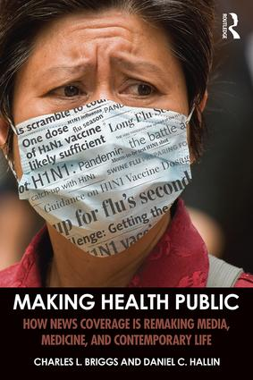 Making Health Public: How News Coverage Is Remaking Media, Medicine, and Contemporary Life book cover