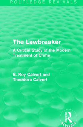 The Lawbreaker: A Critical Study of the Modern Treatment of Crime book cover