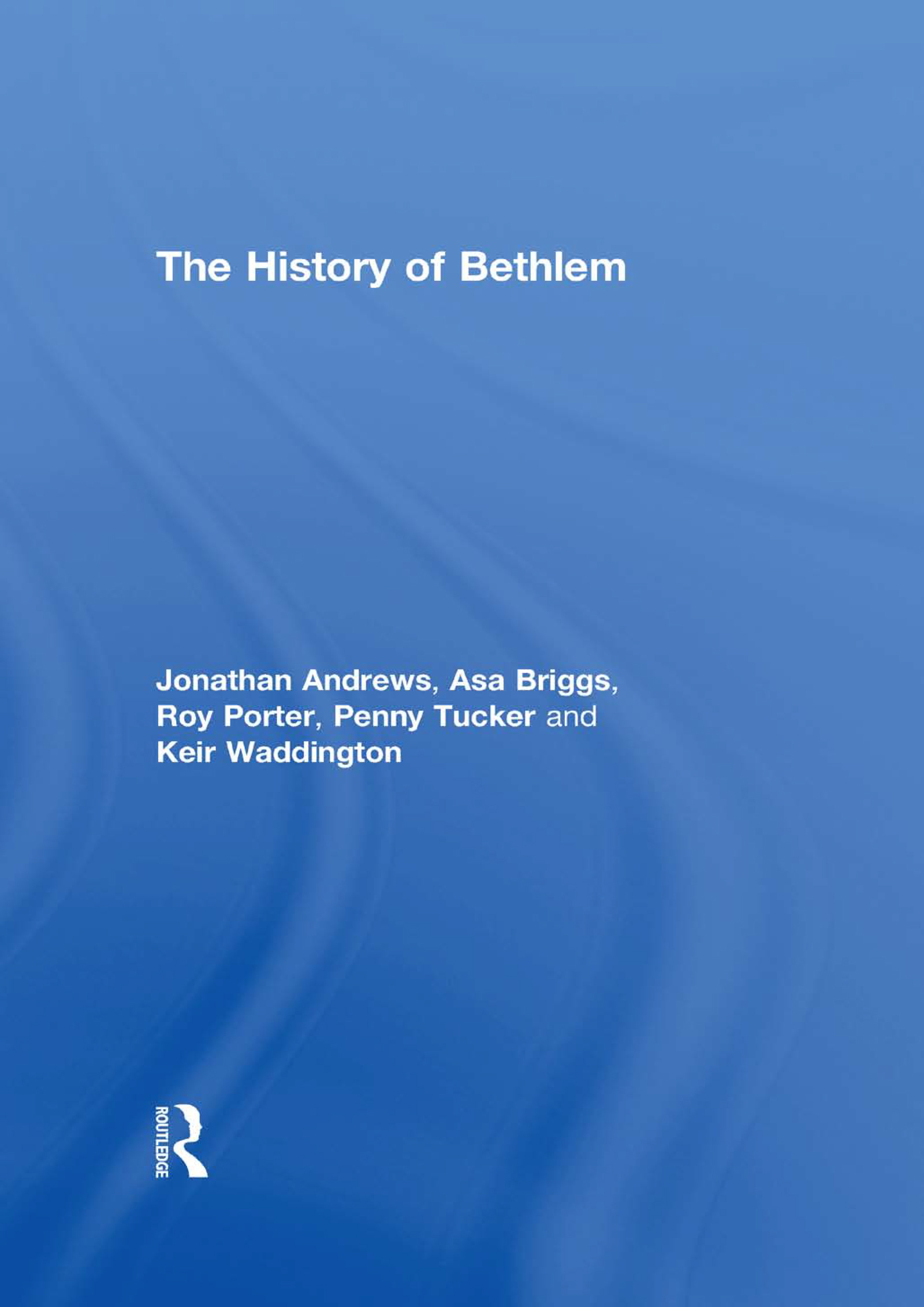 'Charitable persons for excellent ends': the administration and finance of Bethlem