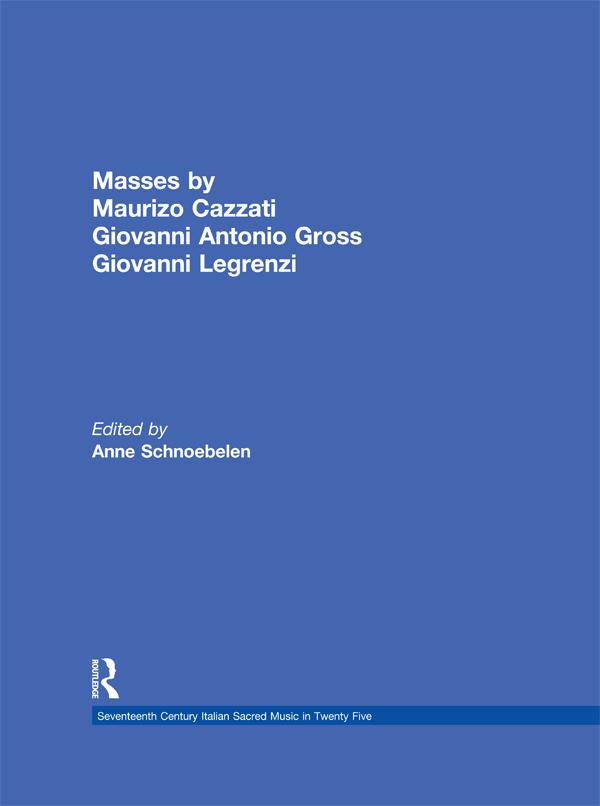 Masses by Maurizio Cazzati, Giovanni Antonio Grossi, Giovanni Legrenzi